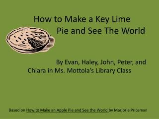 How to Make a Key Lime                 Pie and See The World