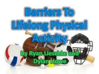 Barriers To Lifelong Physical Activity