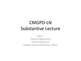 CMGPD-LN Substantive Lecture