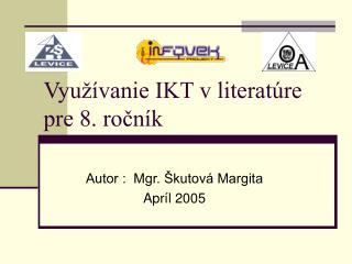 Vyu��vanie IKT v literat�re  pre 8. ro?n�k