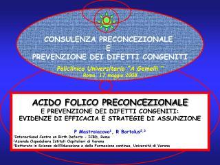 ACIDO FOLICO PRECONCEZIONALE E PREVENZIONE DEI DIFETTI CONGENITI: