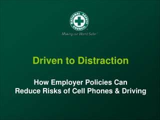 Driven to Distraction  How Employer Policies Can  Reduce Risks of Cell Phones  Driving