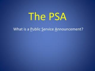 The PSA