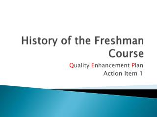 History of the Freshman Course
