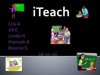 Lily  A Jill  C Linda  H Hannah  K Bonnie  S 10-11-10