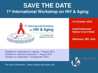 SAVE THE DATE 1 st  International Workshop on HIV & Aging