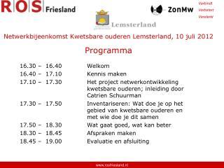Netwerkbijeenkomst Kwetsbare ouderen Lemsterland, 10 juli 2012  Programma