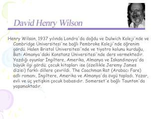 Çeviren : Mercan Yurdakuler Uluengin Yazar : David Henry Wilson Kapak Resmi : Suat Aysu