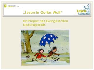 """""""Lesen in Gottes Welt"""" Ein Projekt des Evangelischen Literaturportals"""