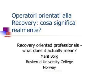 Operatori orientati alla Recovery: cosa significa realmente?