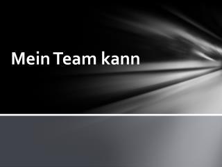 Mein Team kann
