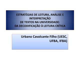 Urbano Cavalcante Filho (UESC, UFBA, IFBA)