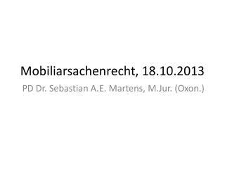 Mobiliarsachenrecht, 18.10.2013