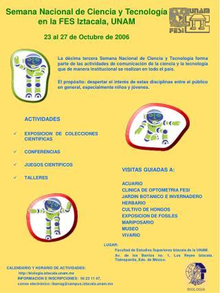 Semana Nacional de Ciencia y Tecnología en la FES Iztacala, UNAM 23 al 27 de Octubre de 2006