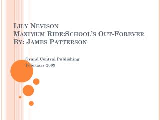 Lily Nevison Maximum  Ride:School's  Out-Forever  By: James Patterson