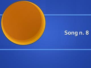 Song n.  8