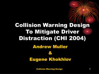 Collision Warning Design To Mitigate Driver Distraction CHI 2004