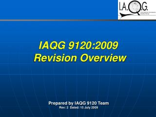 IAQG 9120:2009  Revision Overview