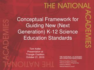 Conceptual Framework for Guiding New (Next Generation) K-12 Science Education Standards
