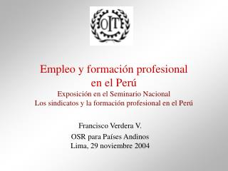 Francisco Verdera V. OSR para Países Andinos Lima, 29 noviembre 2004