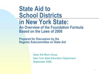 State Aid to  School Districts in New York State: An Overview of the Foundation Formula Based on the Laws of 2008  Prepa