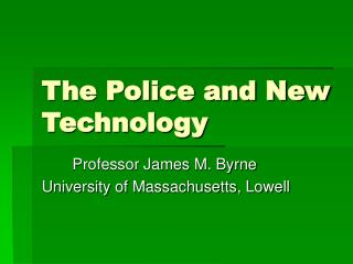 Police and New Technology