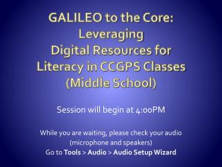 GALILEO to the Core: Leveraging  Digital Resources for Literacy in CCGPS Classes (Middle School)