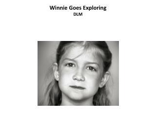 Winnie Goes Exploring DLM