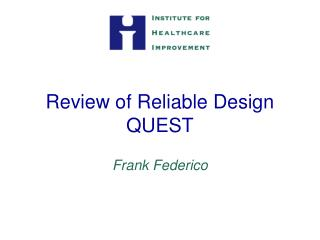 Review of Reliable Design QUEST