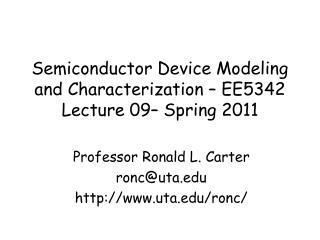Semiconductor Device Modeling and Characterization – EE5342 Lecture 09– Spring 2011