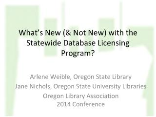 What's New (& Not New) with the  Statewide Database Licensing Program?