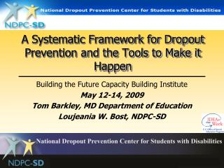 A Systematic Framework for Dropout Prevention and the Tools to Make it Happen