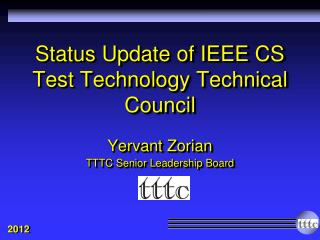 Status Update of IEEE CS  Test Technology Technical Council