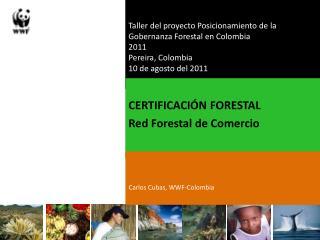 Taller del proyecto Posicionamiento de la Gobernanza Forestal en Colombia 2011 Pereira , Colombia
