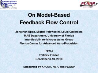 On Model-Based  Feedback Flow  Control Jonathan Epps, Miguel Palaviccini, Louis Cattafesta
