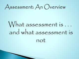 Assessment: An Overview