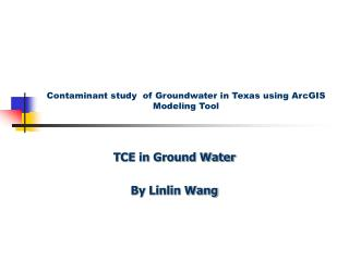 Contaminant study  of Groundwater in Texas using ArcGIS Modeling Tool