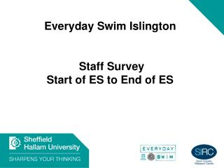 Everyday  Swim Islington  Staff Survey  Start of ES to End of ES