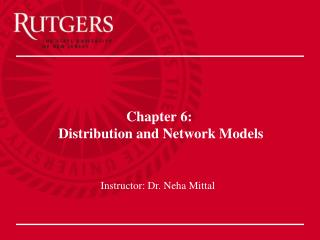 Chapter 6:  Distribution and Network Models
