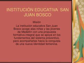 INSTITUCIÓN EDUCATIVA  SAN JUAN BOSCO
