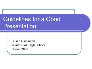Guidelines for a Good Presentation