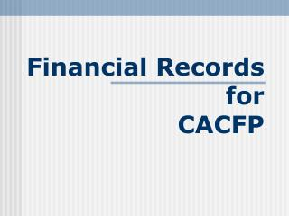 Financial Records for  CACFP