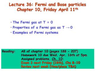 Lecture 36: Fermi and Bose particles Chapter 10, Friday April 11 th
