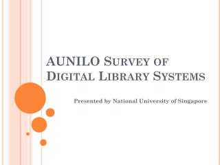 AUNILO Survey of Digital Library Systems