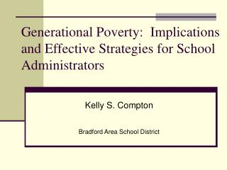 Generational Poverty:  Implications and Effective Strategies for School Administrators