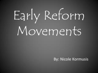 Early Reform Movements