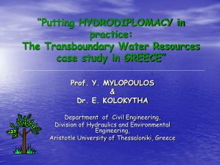 """Putting HYDRODIPLOMACY in practice:  The Transboundary Water Resources case study in GREECE"""