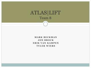 ATLAS|LIFT  Team 8