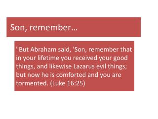 Son, remember…
