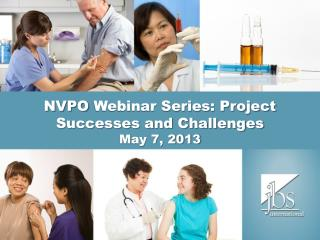 NVPO  Webinar Series: Project  Successes and Challenges  May 7, 2013